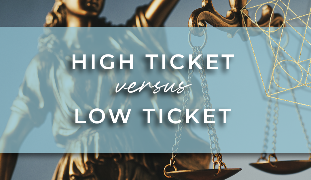 High Ticket vs. Low Ticket