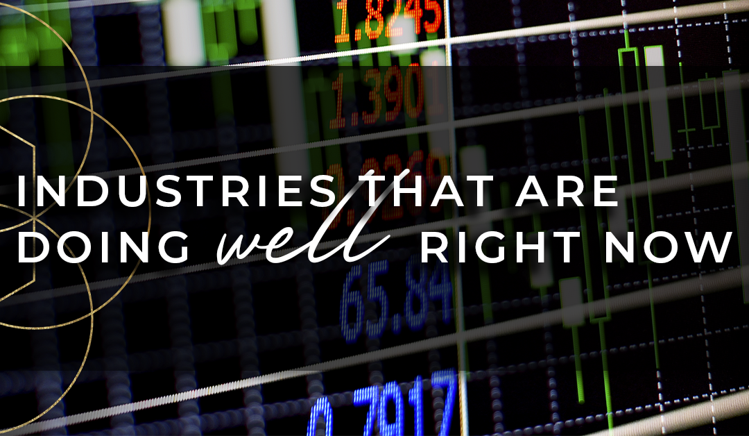 Industries That Are Doing Well Right Now