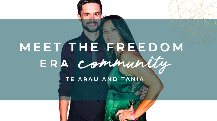 Meet The Freedom Era Community : Te Arau Marsh and Tania S Bowman