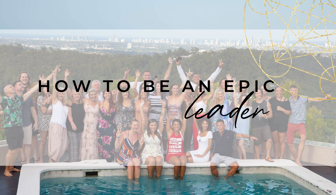 How To Be An Epic Leader In Business