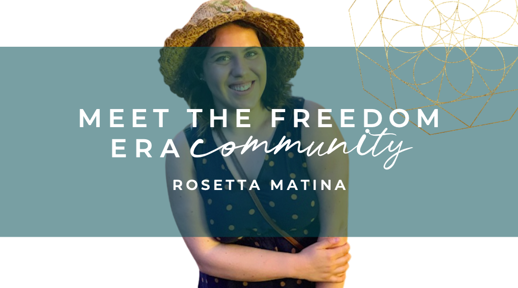 Meet The Freedom Era Community : Rosetta Matina