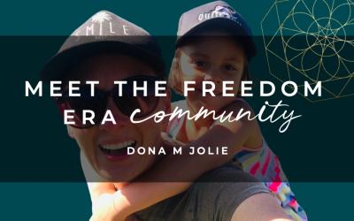 Meet The Freedom Era Community : Dona M Jolie