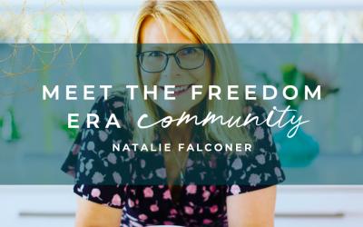Meet The Freedom Era Community : Natalie Falconer