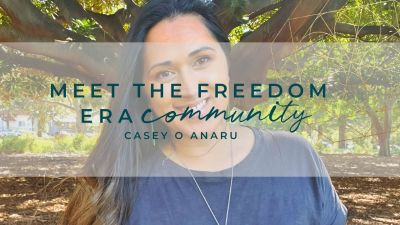 Meet The Freedom Era Community : Casey Anaru