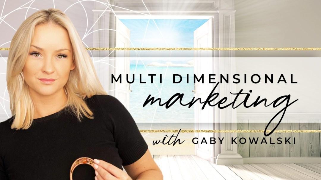 Multidimensional Marketing with Gaby Kowalski