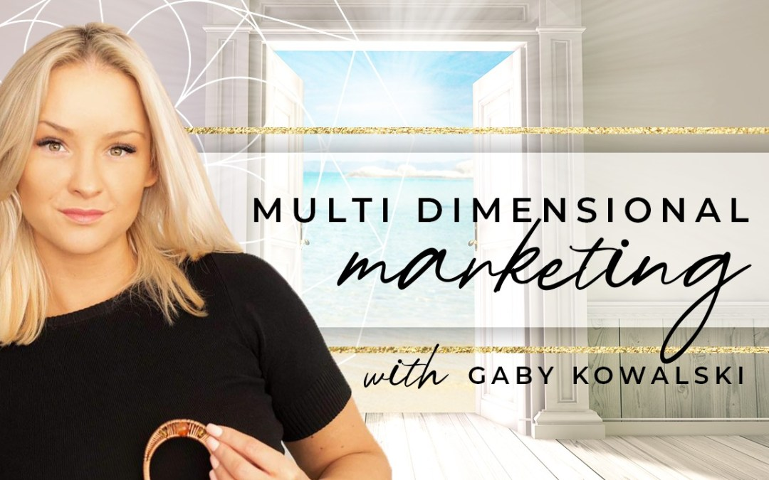Multidimensional Marketing with Gaby Kowalski