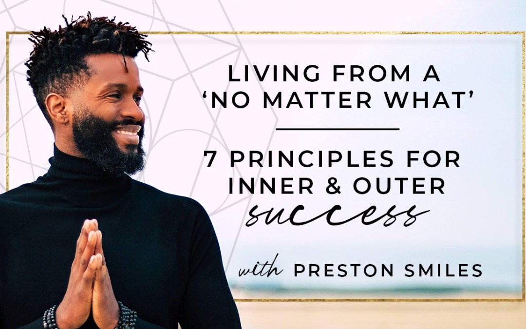Preston's 7 Principles for Inner & Outer Success