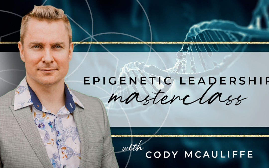 Epigenetic Leadership – learn how to become an embodied leader!