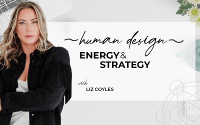 Learn from Liz Coyles, how we operate in the world, with the nature of our being – our Human Design!